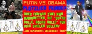 Obama vs. Putin - warum auf einmal Feinde? Oder tun hier einfach zwei Marionetten der NWO ihre Arbeit? Human Design System