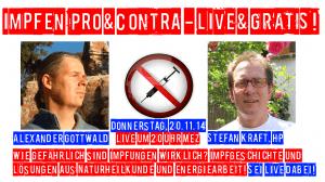 LIVE und GRATIS Impfen Stefan Kraft Alexander Gottwald Impfschäden Impfkritik