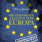 Oliver Janich Vereinigte Staaten von Europa