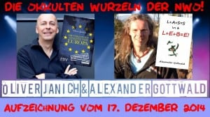 Oliver Janich Alexander Gottwald Okkulte Wurzeln der NWO Aufzeichnung