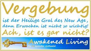 Vergebung - Erwachen ist nicht so wichtig - Awakened Living