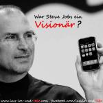 Erwachen statt Vision -Steve-Jobs-Visionär