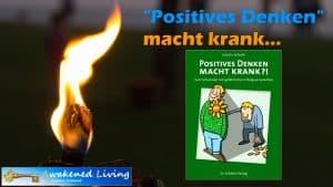 Positives Denken macht krank