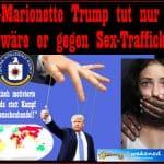 CIA Marionette Trump Sex Trafficking Täuschung
