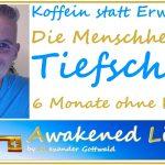 Awakened Living Koffein und die Menschheit im Tiefschlaf