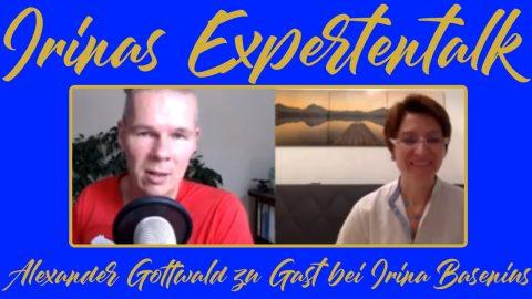 Lebe innerlich erfüllt & äußerlich erfolgreich! Irinas Expertentalk Alexander Gottwald