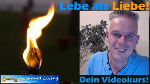 Lebe als Liebe - Dein Videokurs