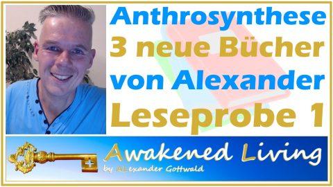 Anthrosynthese 3 neue Bücher von Alexander Gottwald Leseprobe 1