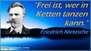 Friedrich Nietzsche Frei ist wer in Ketten tanzen kann