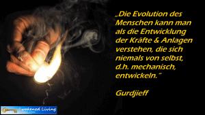 Zitat Gurdjieff Evolution niemals mechanisch von selbst